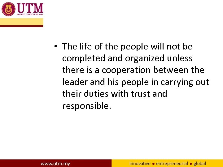• The life of the people will not be completed and organized unless