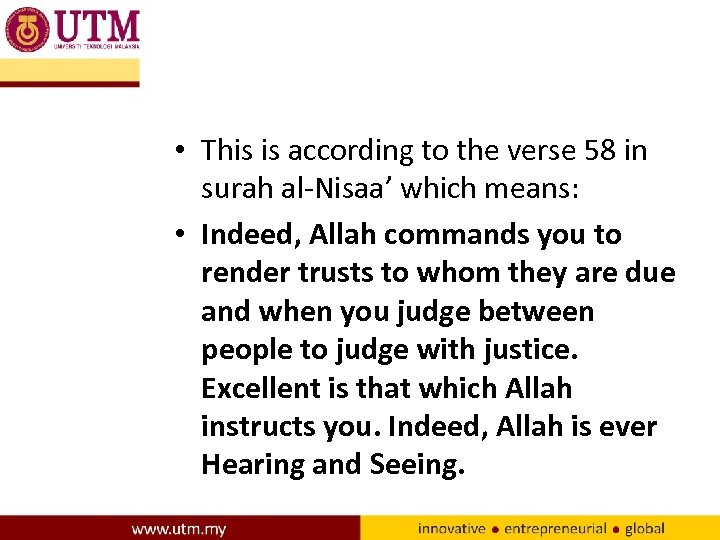 • This is according to the verse 58 in surah al-Nisaa' which means:
