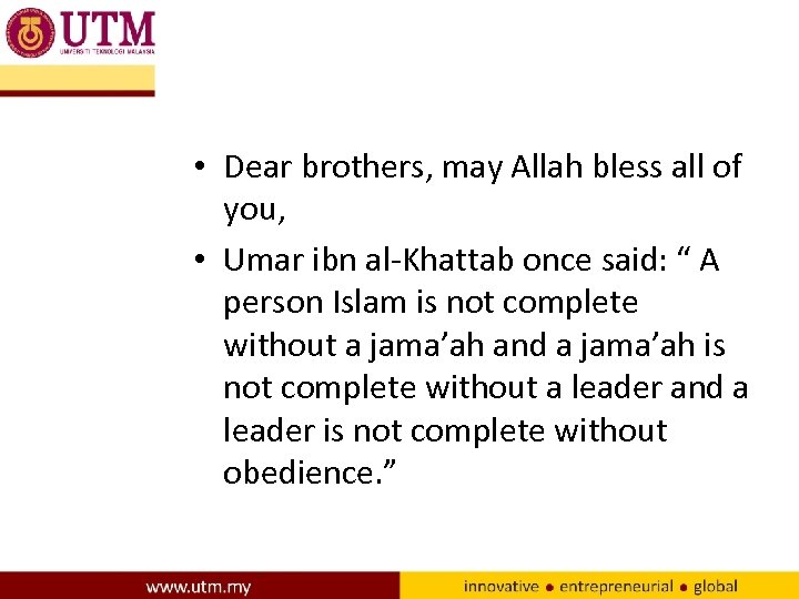 • Dear brothers, may Allah bless all of you, • Umar ibn al-Khattab