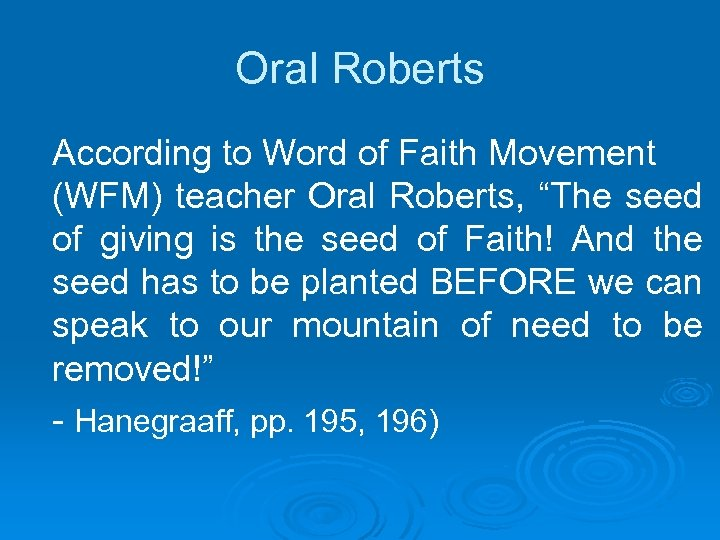 """Oral Roberts According to Word of Faith Movement (WFM) teacher Oral Roberts, """"The seed"""
