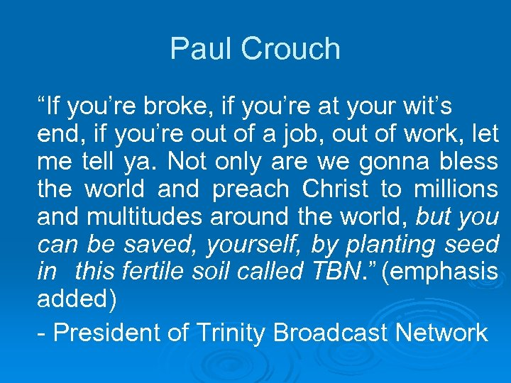 """Paul Crouch """"If you're broke, if you're at your wit's end, if you're out"""