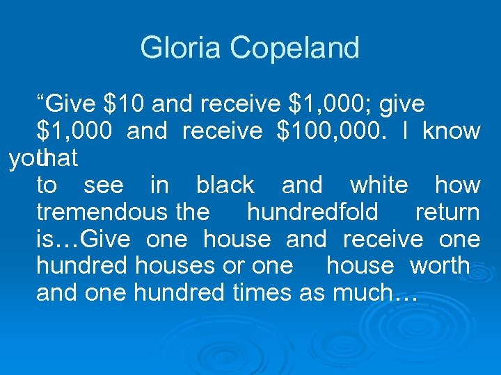 """Gloria Copeland """"Give $10 and receive $1, 000; give $1, 000 and receive $100,"""