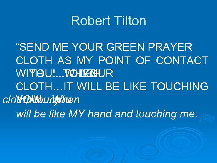 """Robert Tilton """"SEND ME YOUR GREEN PRAYER CLOTH AS MY POINT OF CONTACT WITH"""