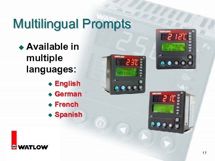 Multilingual Prompts u Available in multiple languages: English u German u French u Spanish