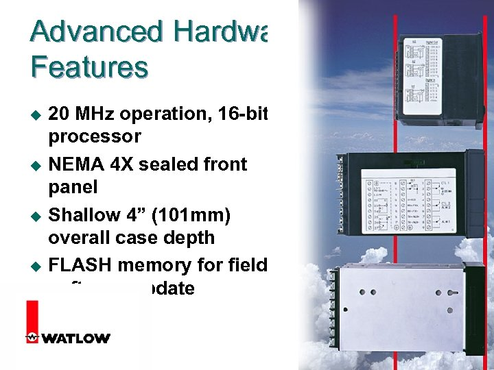 Advanced Hardware Features u u 20 MHz operation, 16 -bit processor NEMA 4 X