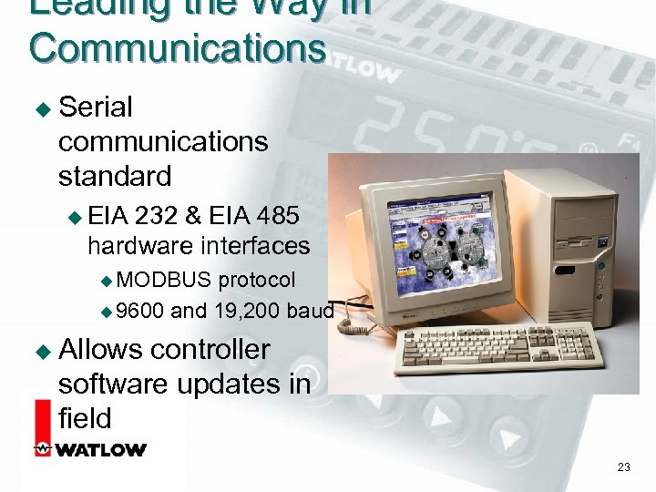 Leading the Way in Communications u Serial communications standard u EIA 232 & EIA