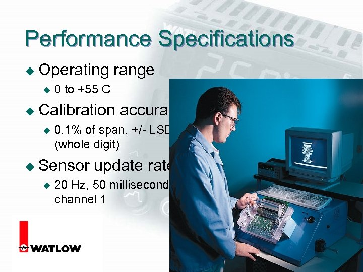 Performance Specifications u Operating u range 0 to +55 C u Calibration u 0.