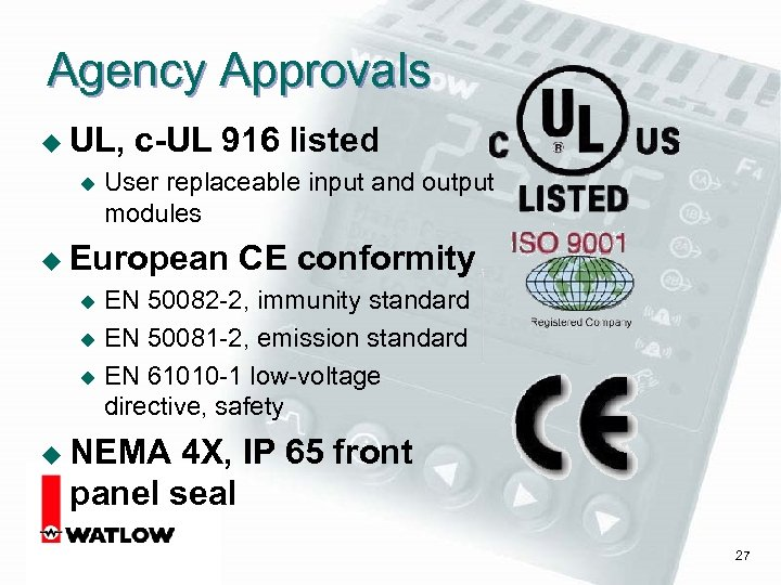 Agency Approvals u UL, u c-UL 916 listed User replaceable input and output modules