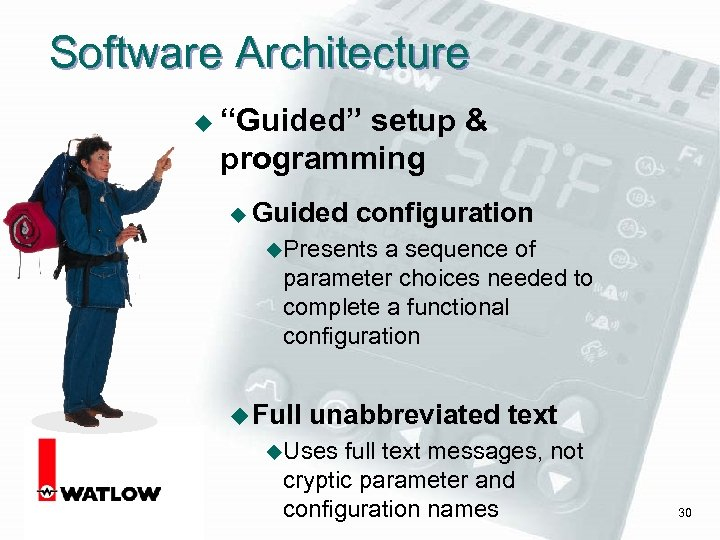 "Software Architecture u ""Guided"" setup & programming u Guided configuration u. Presents a sequence"