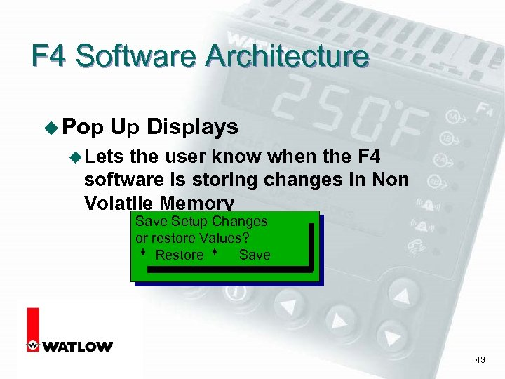 F 4 Software Architecture u Pop Up Displays u Lets the user know when