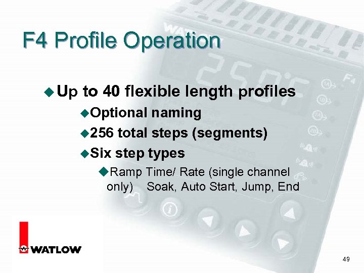 F 4 Profile Operation u Up to 40 flexible length profiles u. Optional naming