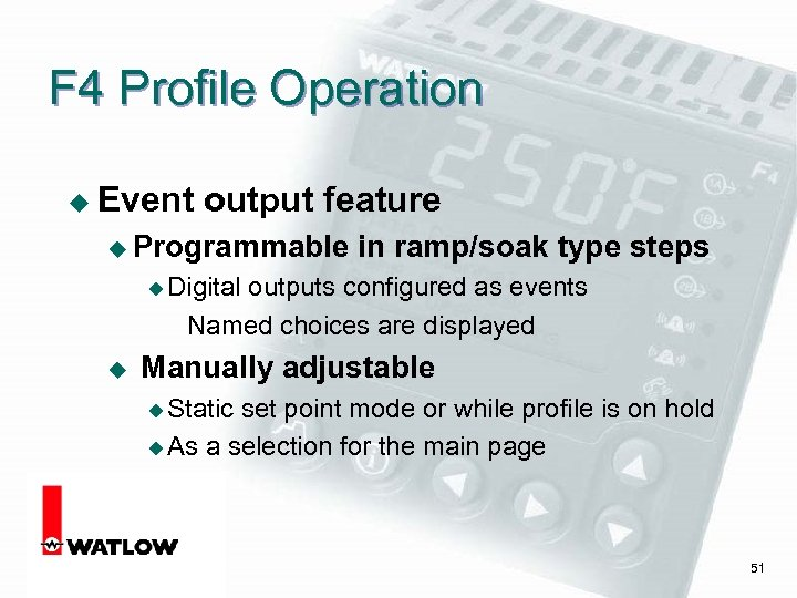F 4 Profile Operation u Event output feature u Programmable in ramp/soak type steps