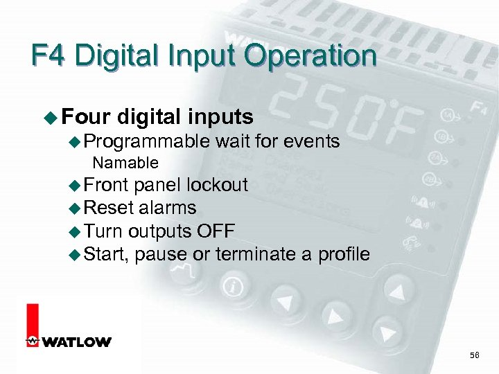 F 4 Digital Input Operation u Four digital inputs u Programmable wait for events
