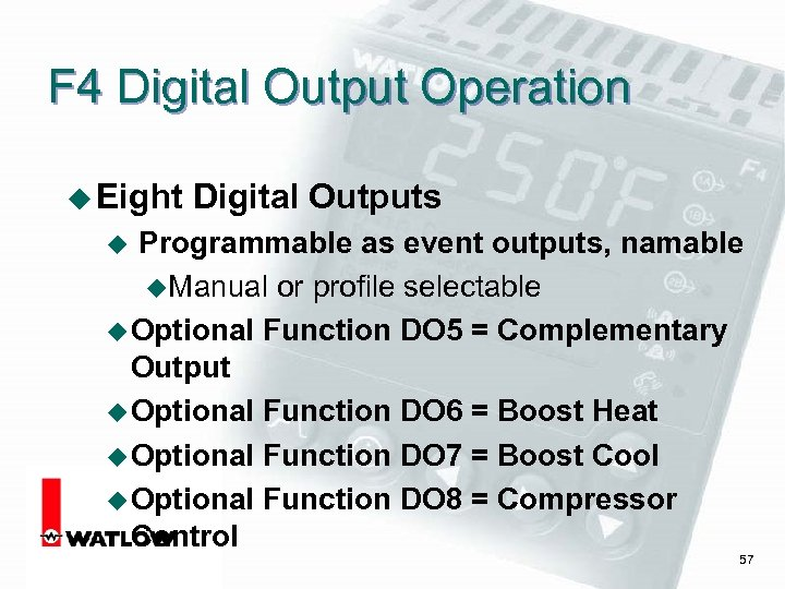 F 4 Digital Output Operation u Eight Digital Outputs Programmable as event outputs, namable