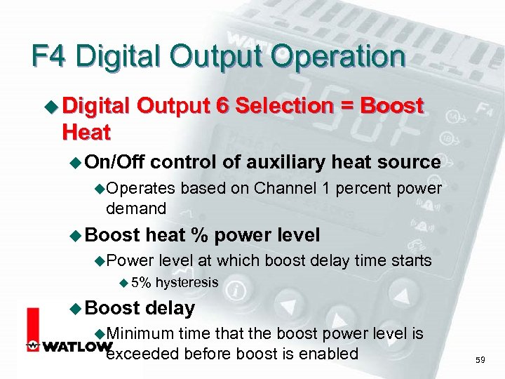 F 4 Digital Output Operation u Digital Output 6 Selection = Boost Heat u
