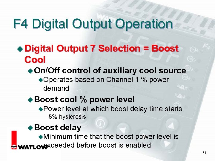 F 4 Digital Output Operation u Digital Output 7 Selection = Boost Cool u
