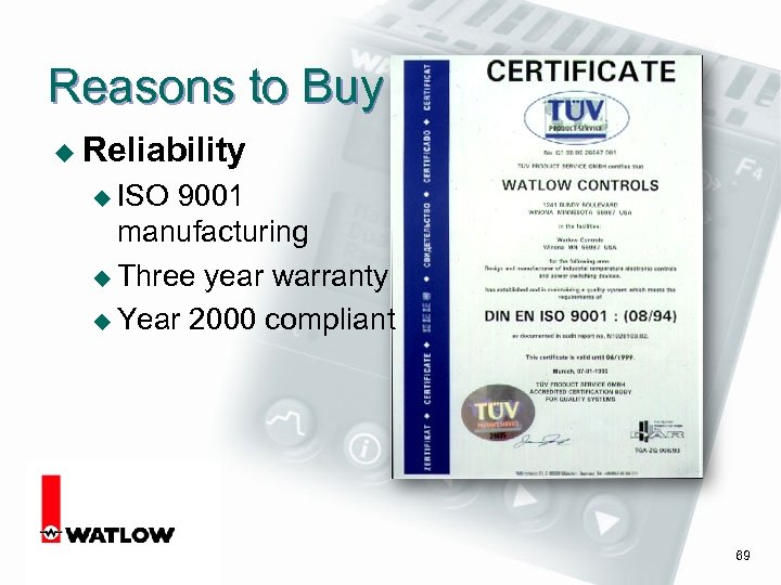 Reasons to Buy u Reliability u ISO 9001 manufacturing u Three year warranty u