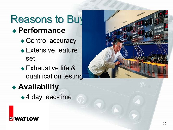 Reasons to Buy u Performance u Control accuracy u Extensive feature set u Exhaustive