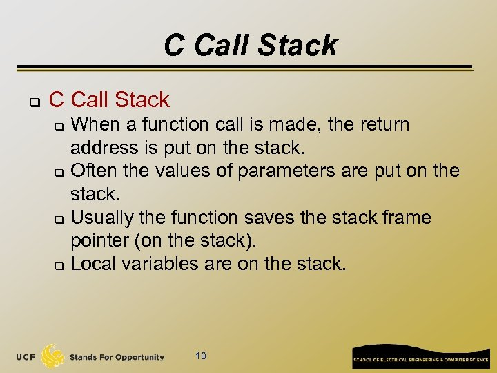 C Call Stack q C Call Stack When a function call is made, the