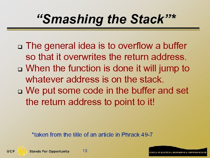 """""""Smashing the Stack""""* q q q The general idea is to overflow a buffer"""