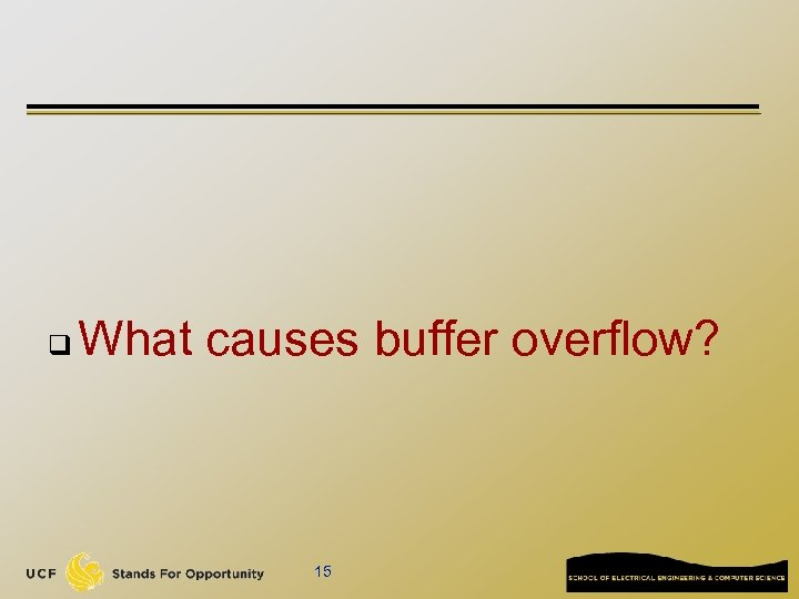 q What causes buffer overflow? 15