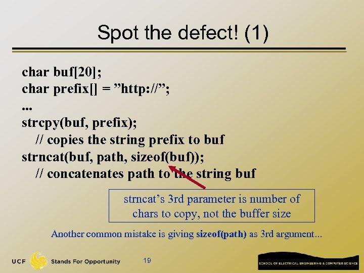 """Spot the defect! (1) char buf[20]; char prefix[] = """"http: //""""; . . ."""