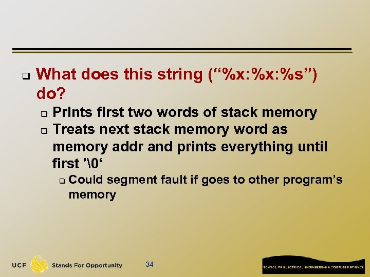 """q What does this string (""""%x: %s"""") do? Prints first two words of stack"""