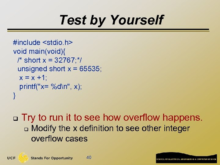 Test by Yourself #include <stdio. h> void main(void){ /* short x = 32767; */