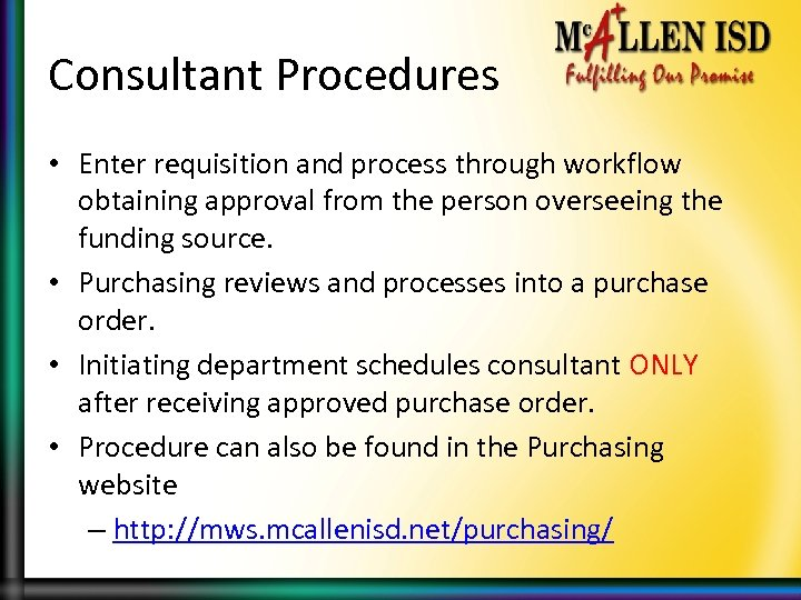 Consultant Procedures • Enter requisition and process through workflow obtaining approval from the person