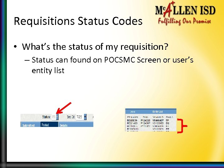 Requisitions Status Codes • What's the status of my requisition? – Status can found