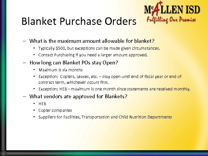 Blanket Purchase Orders – What is the maximum amount allowable for blanket? • Typically