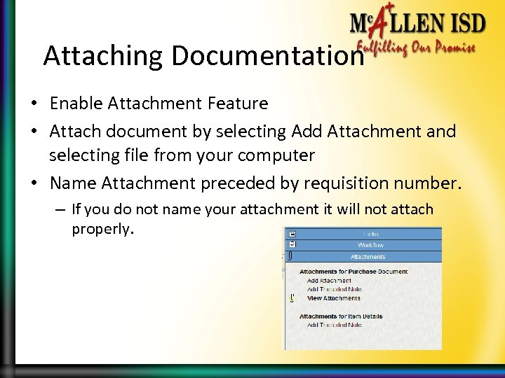 Attaching Documentation • Enable Attachment Feature • Attach document by selecting Add Attachment and