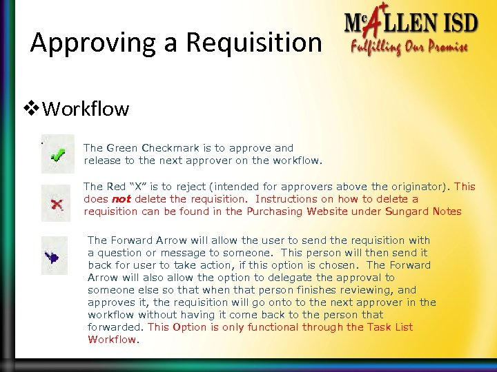 Approving a Requisition v. Workflow The Green Checkmark is to approve and release to