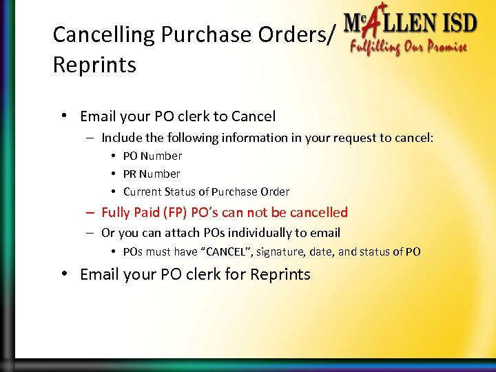 Cancelling Purchase Orders/ Reprints • Email your PO clerk to Cancel – Include the