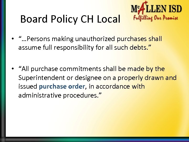 "Board Policy CH Local • ""…Persons making unauthorized purchases shall assume full responsibility for"