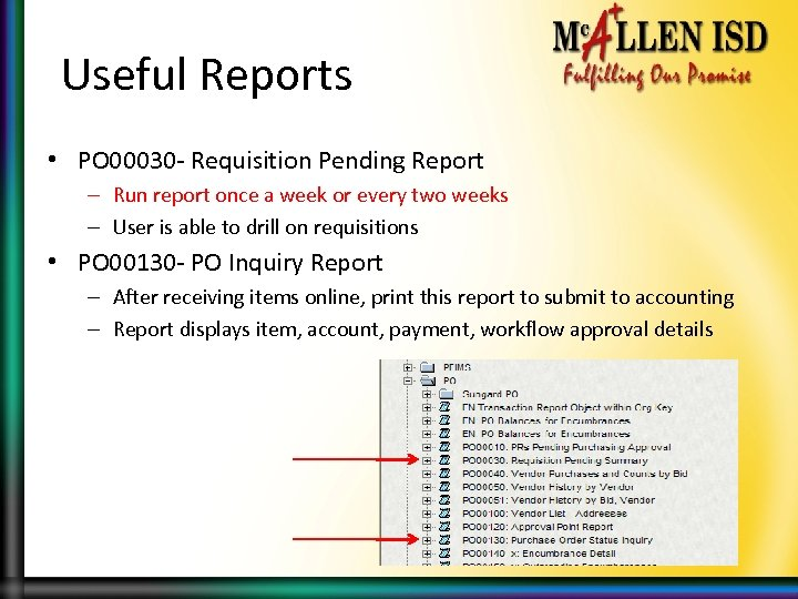 Useful Reports • PO 00030 - Requisition Pending Report – Run report once a