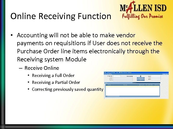 Online Receiving Function • Accounting will not be able to make vendor payments on