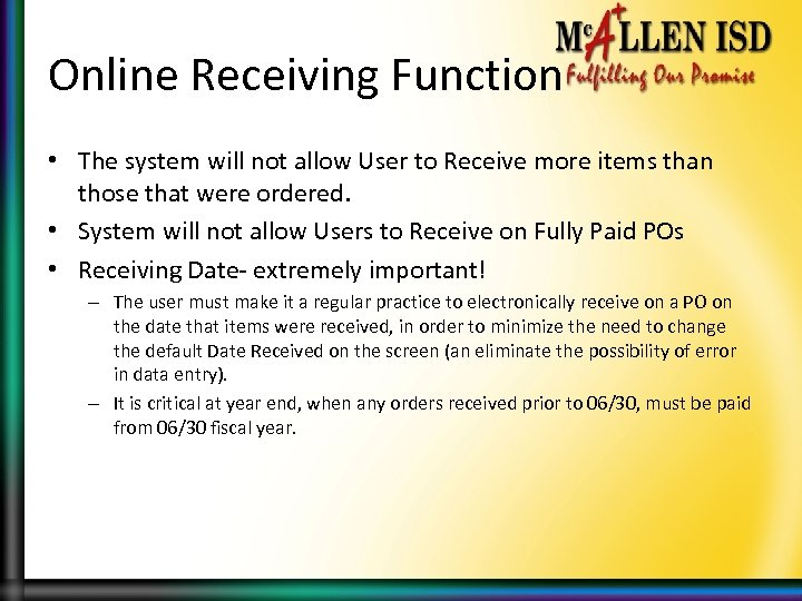Online Receiving Function • The system will not allow User to Receive more items
