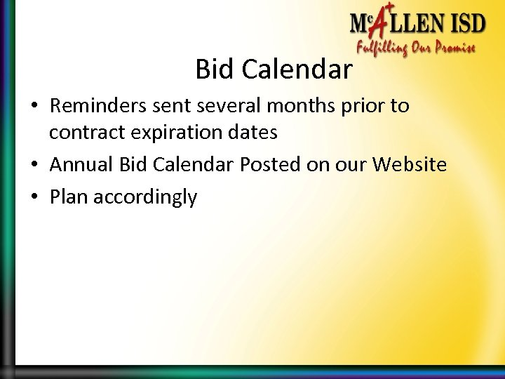 Bid Calendar • Reminders sent several months prior to contract expiration dates • Annual