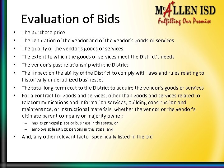 Evaluation of Bids • • The purchase price The reputation of the vendor and