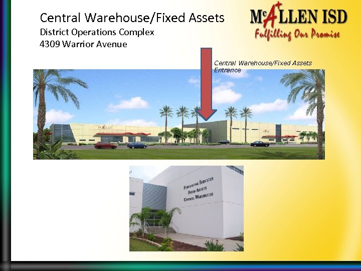 Central Warehouse/Fixed Assets District Operations Complex 4309 Warrior Avenue Central Warehouse/Fixed Assets Entrance
