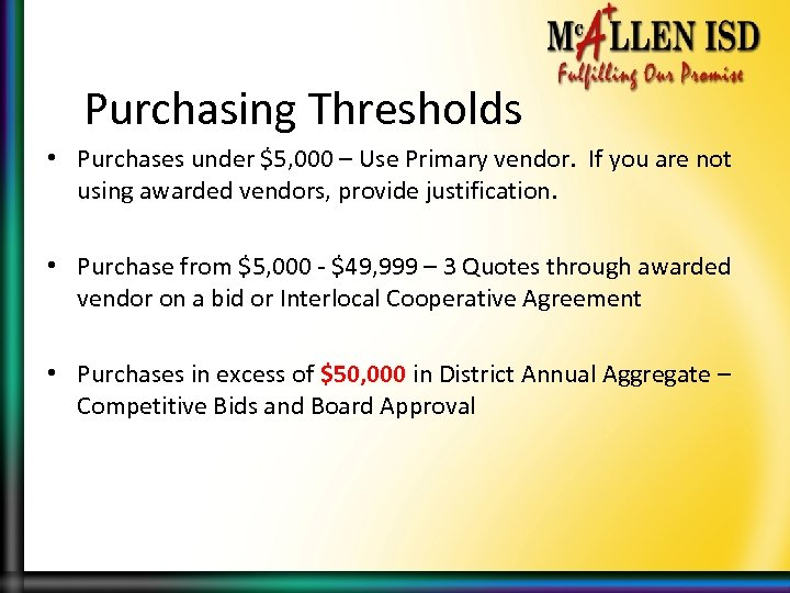 Purchasing Thresholds • Purchases under $5, 000 – Use Primary vendor. If you are