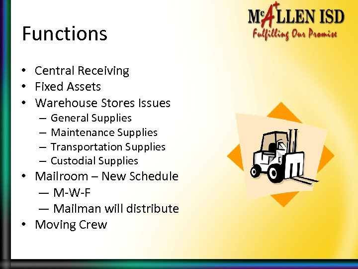 Functions • Central Receiving • Fixed Assets • Warehouse Stores Issues – – General