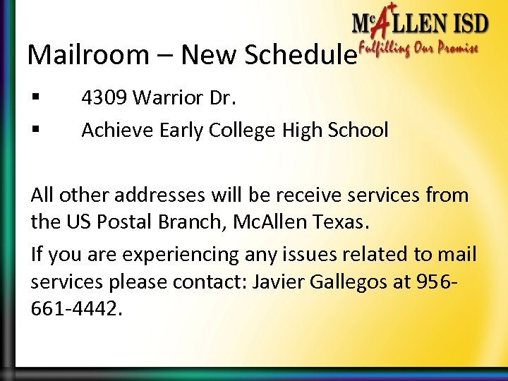 Mailroom – New Schedule § § 4309 Warrior Dr. Achieve Early College High School