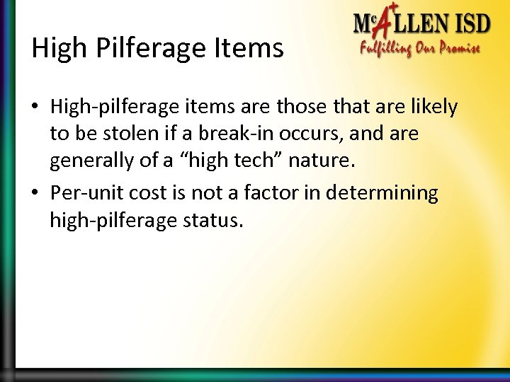 High Pilferage Items • High-pilferage items are those that are likely to be stolen
