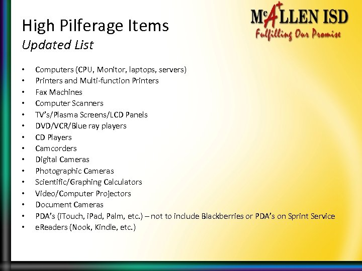 High Pilferage Items Updated List • • • • Computers (CPU, Monitor, laptops, servers)