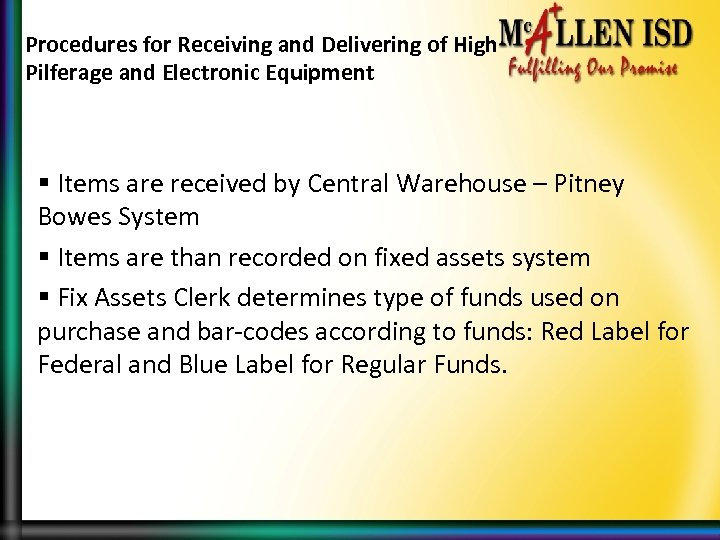 Procedures for Receiving and Delivering of High Pilferage and Electronic Equipment § Items are