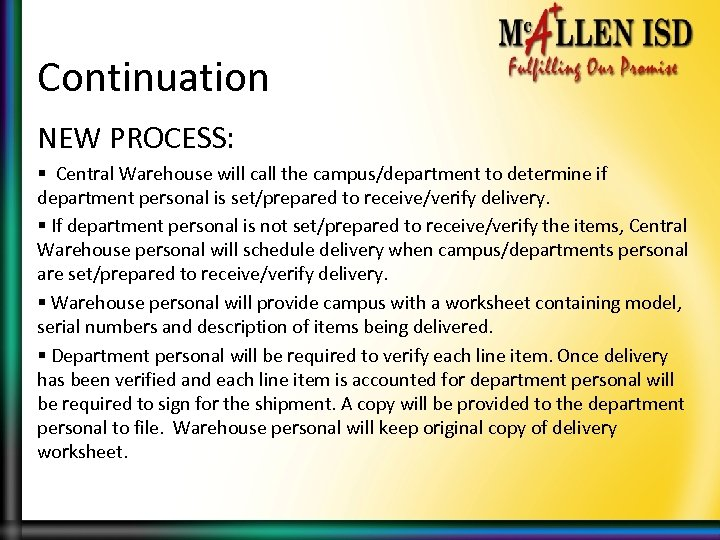 Continuation NEW PROCESS: § Central Warehouse will call the campus/department to determine if department