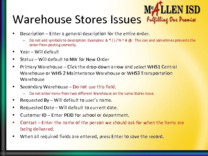 Warehouse Stores Issues • Description – Enter a general description for the entire order.
