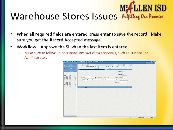 Warehouse Stores Issues • When all required fields are entered press enter to save